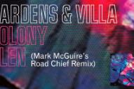 "Gardens And Villa – ""Colony Glen (Mark McGuire's Road Chief Remix)"""