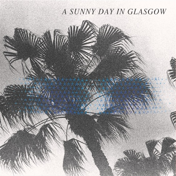 "A Sunny Day In Glasgow – ""Bye Bye Big Ocean (The End)"""