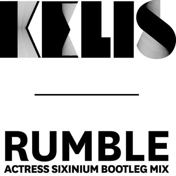 "Kelis – ""Rumble (Actress Sixinium Bootleg Mix)"""