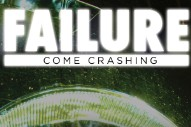 "Failure – ""Come Crashing"""