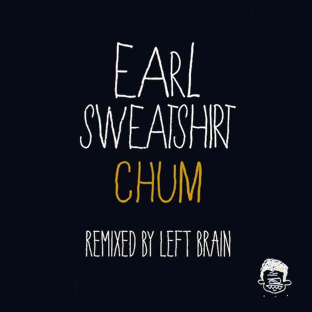 "Earl Sweatshirt – ""Chum"" (Left Brain Remix)"