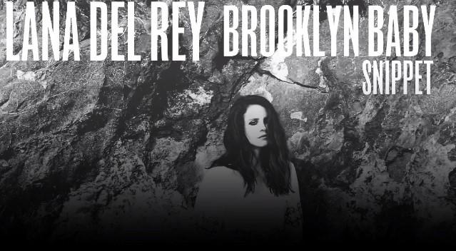 "Lana Del Rey - ""Brooklyn Baby"" snippet"
