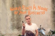 """Morrissey – """"World Peace Is None Of Your Business"""" Video"""