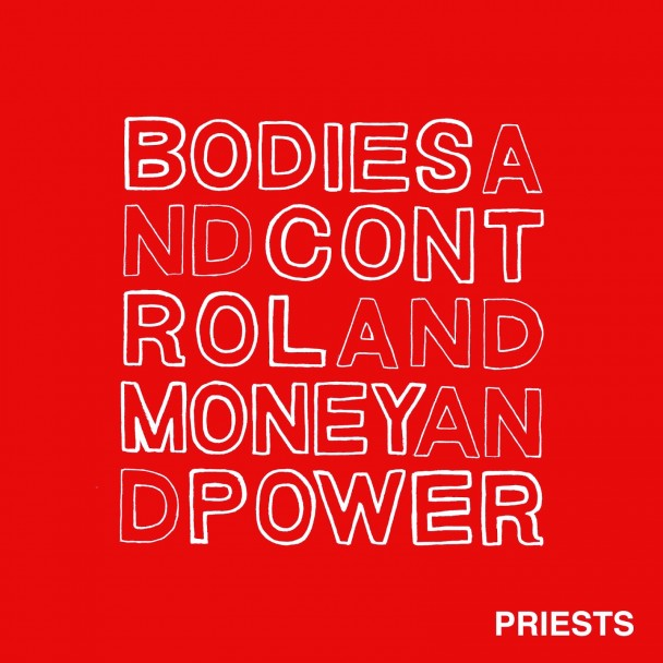 Stream Priests <em>Bodies And Control And Money And Power</em>