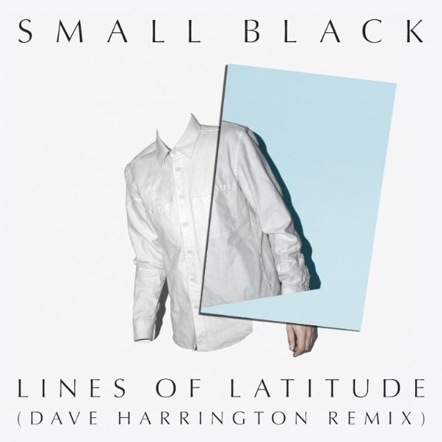 "Small Black - ""Lines Of Latitude"""