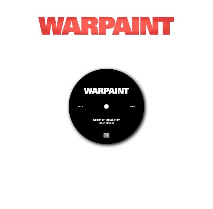 """Warpaint – """"Keep It Healthy (El-P Remix)"""""""