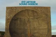 Stream Syd Arthur <i>Sound Mirror</i> (Stereogum Premiere)