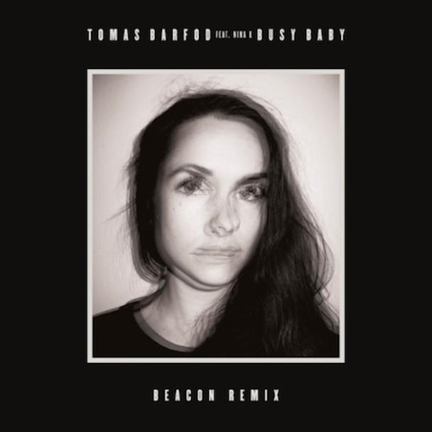 """Tomas Barfod – """"Busy Baby (Beacon Remix)"""" (Feat. Nina K)"""
