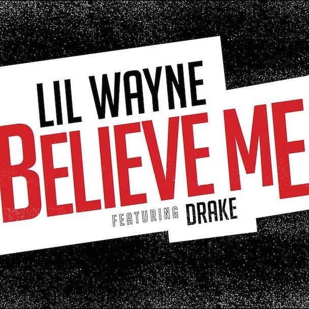 "Lil Wayne - ""Believe Me"" (Feat. Drake)"