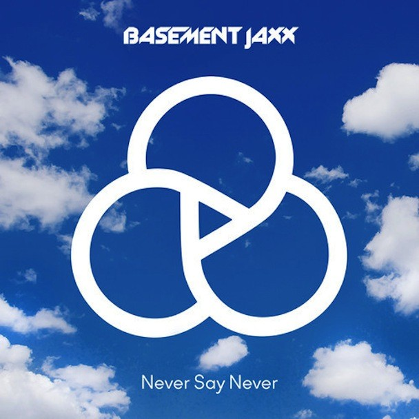 "Basement Jaxx - ""Never Say Never"""