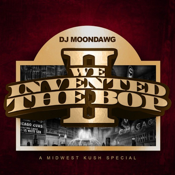 DJ Moondawg - We Invented The Bop 2