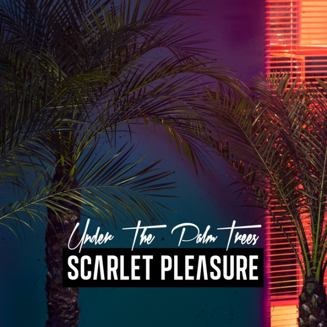 Scarlet Pleasure - Under The Palmtrees