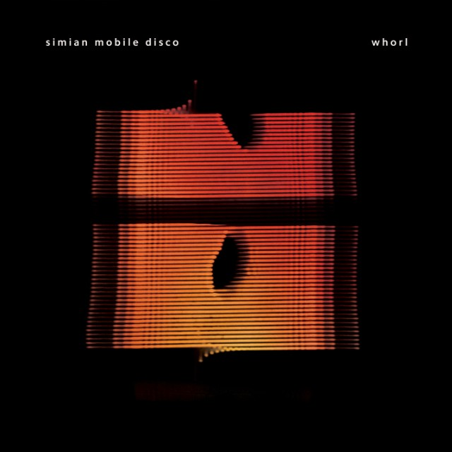 Simian Mobile Disco - Whorl
