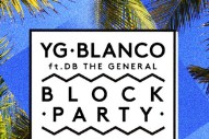 "YG & Blanco – ""Block Party"" (Feat. DB Tha General)"