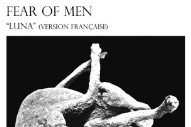 "Fear Of Men – ""Luna"" (French Version)"
