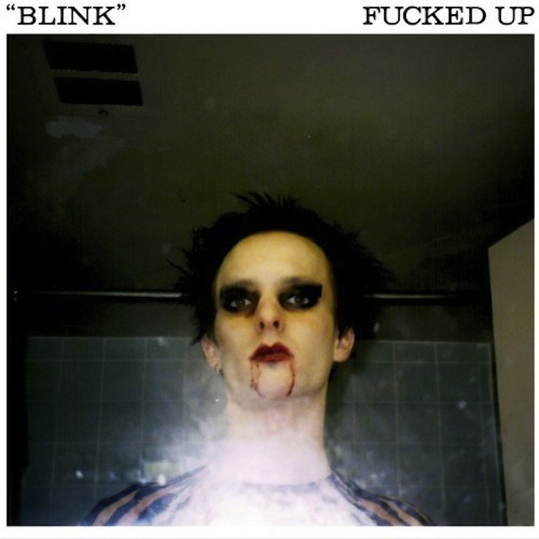 "Fucked Up - ""Blink"""