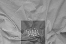 Whirr - Sway