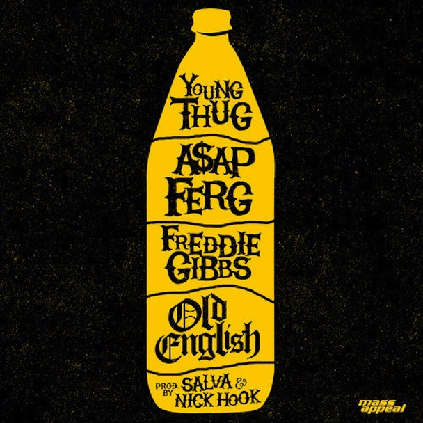 "Young Thug, ASAP Ferg & Freddie Gibbs - ""Old English"""