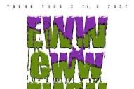 "Young Thug – ""Eww Eww Eww (Remix)"" (Feat. T.I. & Zuse)"