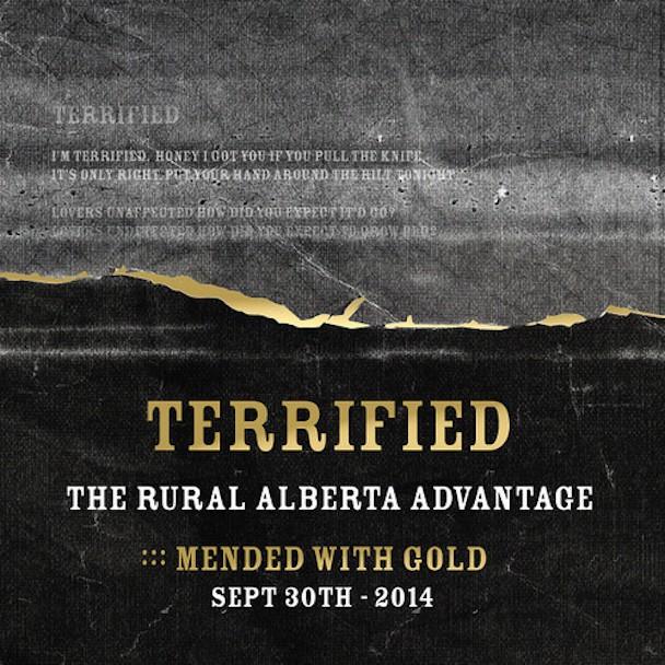 The Rural Alberta Advantage - Terrified