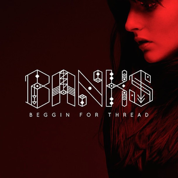 "Banks - ""Beggin For Thread"""