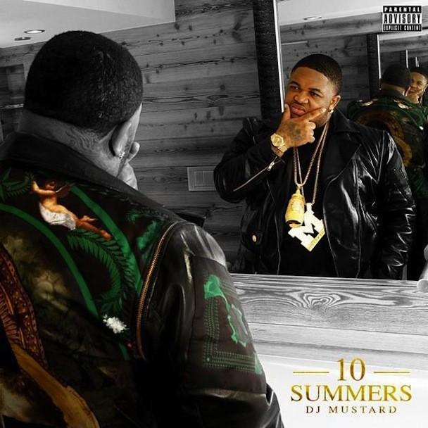 DJ Mustard - 10 Summers