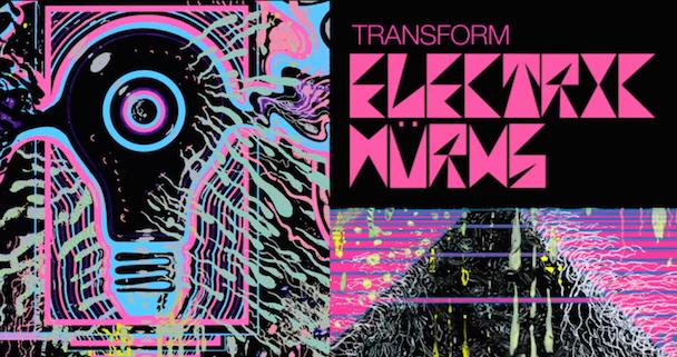 """Electric Würms – """"Transform"""""""