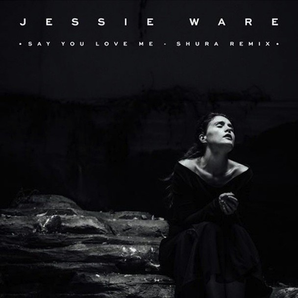 "Jessie Ware - ""Say You Love Me"""