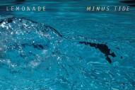 "Lemonade – ""Minus Tide"" & ""OST"""