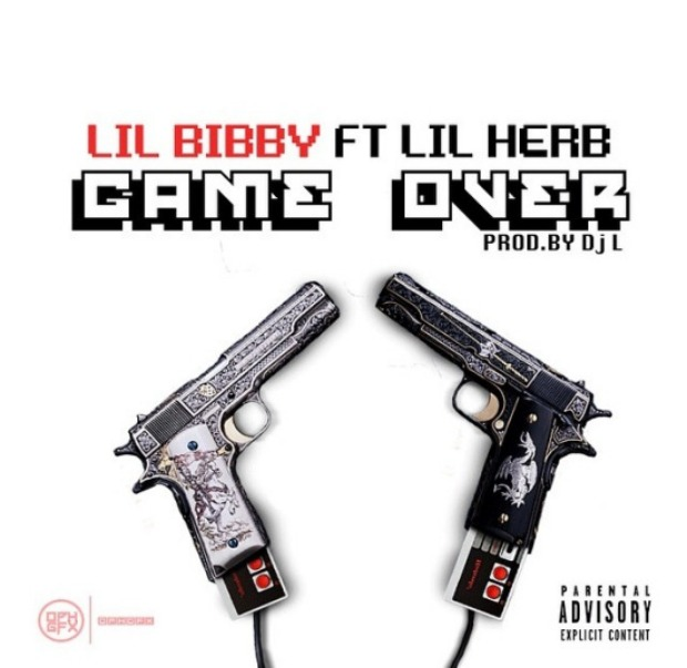 """Lil Bibby – """"Game Over"""" (Feat. Lil Herb)"""