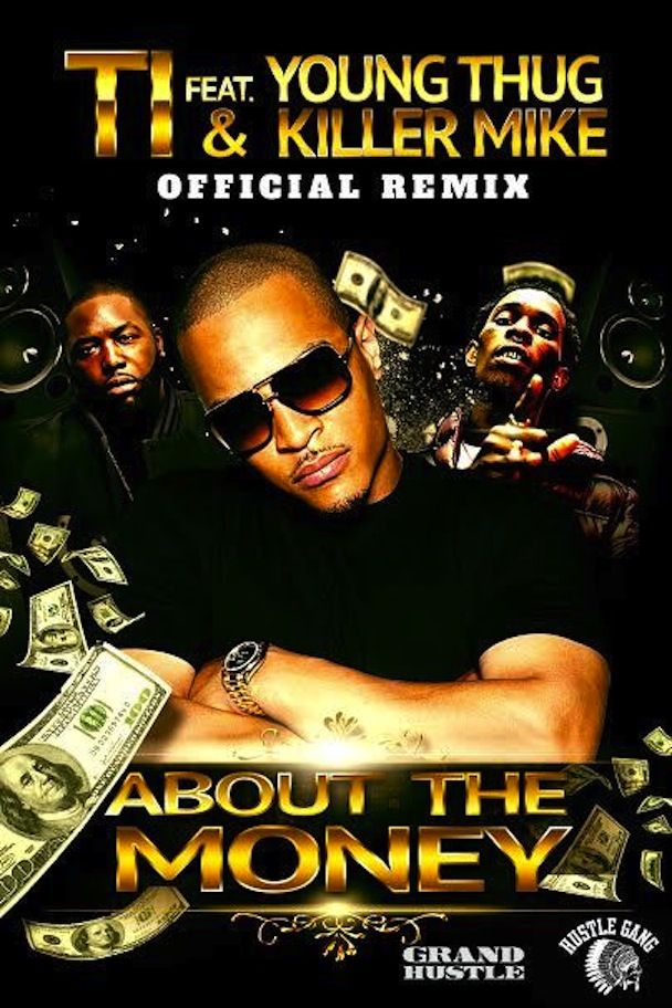 "T.I. – ""About The Money (Remix)"" (Feat. Killer Mike & Young Thug)"