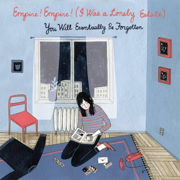 Stream Empire! Empire! (I Was A Lonely Estate) &#8211; <em>You Will Eventually Be Forgotten</em>