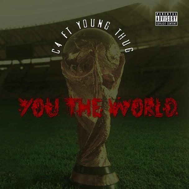 """Young Thug - """"You The World"""""""