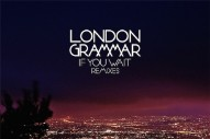 "London Grammar – ""Strong (Claude VonStroke Remix)"""