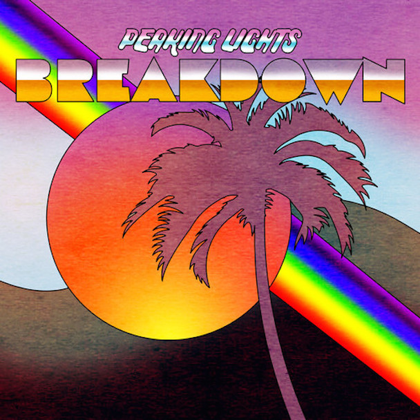 "Peaking Lights – ""Breakdown"""