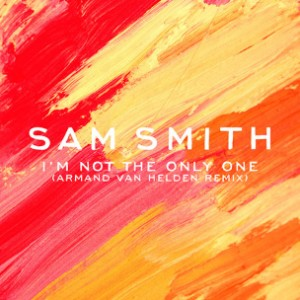 """Sam Smith - """"I'm Not The Only One (Armand Van Helden Remix)"""""""
