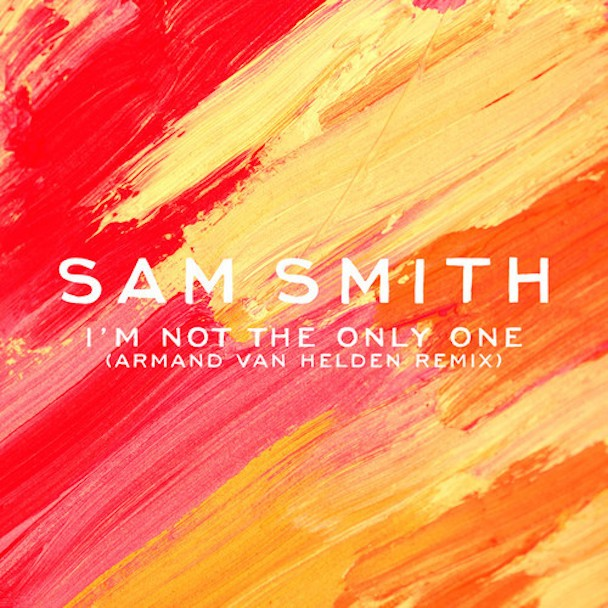 "Sam Smith - ""I'm Not The Only One (Armand Van Helden Remix)"""
