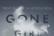Stream Trent Reznor &#038; Atticus Ross <em>Gone Girl</em> Soundtrack