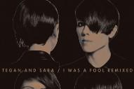 "Tegan And Sara – ""I Was A Fool (Chuck Inglish Remix)"" (Stereogum Premiere)"