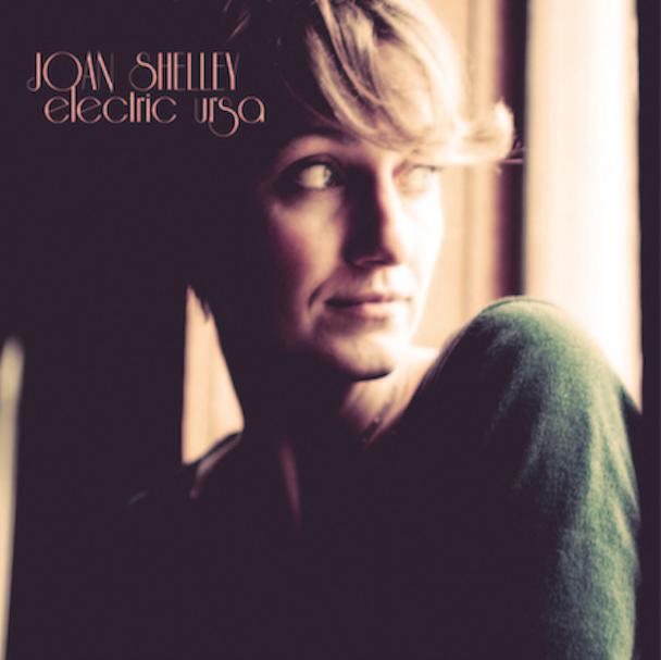 Joan Shelley - Electric Ursa