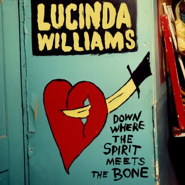 Lucinda Williams - Down Where The Spirit Meets The Bone