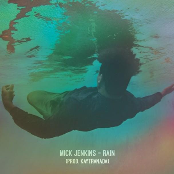 """Mick Jenkins - """"Rain"""""""