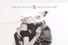 "Night Terrors Of 1927 – ""When You Were Mine"" (Feat. Tegan And Sara) (Stereogum Premiere)"