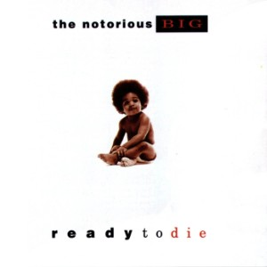 The Notorious BIG - Ready To Die