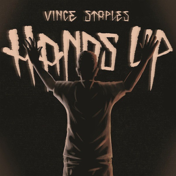 """Vince Staples - """"Hands Up"""""""