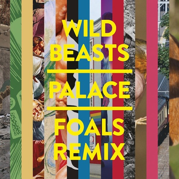 """Wild Beasts – """"Palace (Foals Remix)"""" - Stereogum"""
