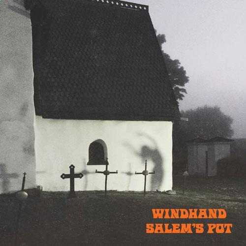 Windhand/Salem's Pot Split