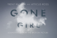 Stream &#8220;The Way He Looks At Me&#8221; From Trent Reznor&#8217;s <em>Gone Girl</em> Score