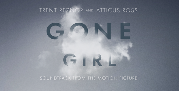 """Stream """"The Way He Looks At Me"""" From Trent Reznor's Gone Girl Score"""