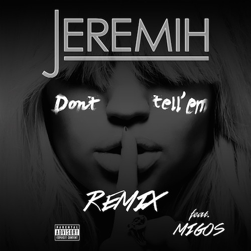 "Jeremih - ""Don't Tell 'Em (Remix)"" (Feat. Migos)"